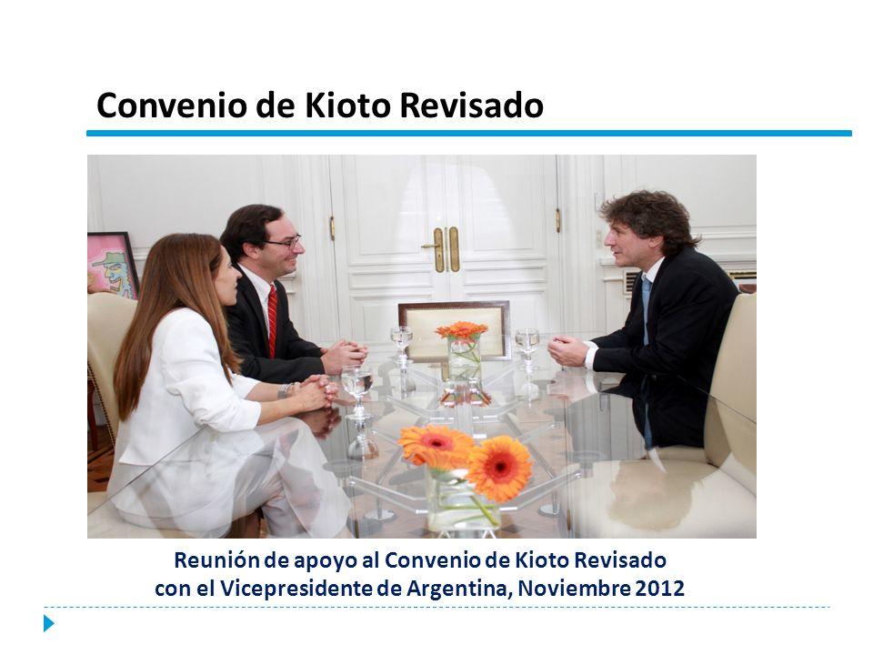Convenio de Kioto Revisado Reunión de apoyo al Convenio de Kioto Revisado con el Vicepresidente de Argentina, Noviembre 2012