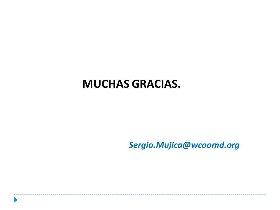 MUCHAS GRACIAS. Sergio.Mujica@wcoomd.org