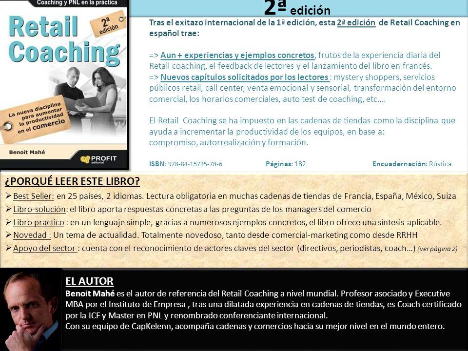 2ª edición Tras el exitazo internacional de la 1ª edición, esta 2ª edición de Retail Coaching en español trae: => Aun + experiencias y ejemplos concre