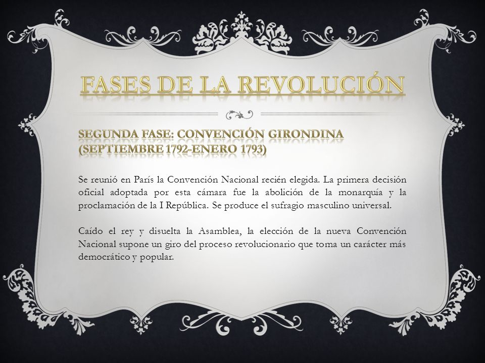 Se reunió en París la Convención Nacional recién elegida. La primera decisión oficial adoptada por esta cámara fue la abolición de la monarquía y la p