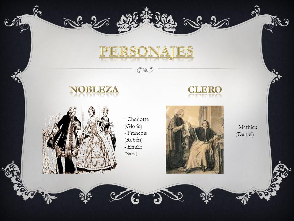 - Charlotte (Gloria) - François (Rubén) - Emilie (Sara) - Mathieu (Daniel)