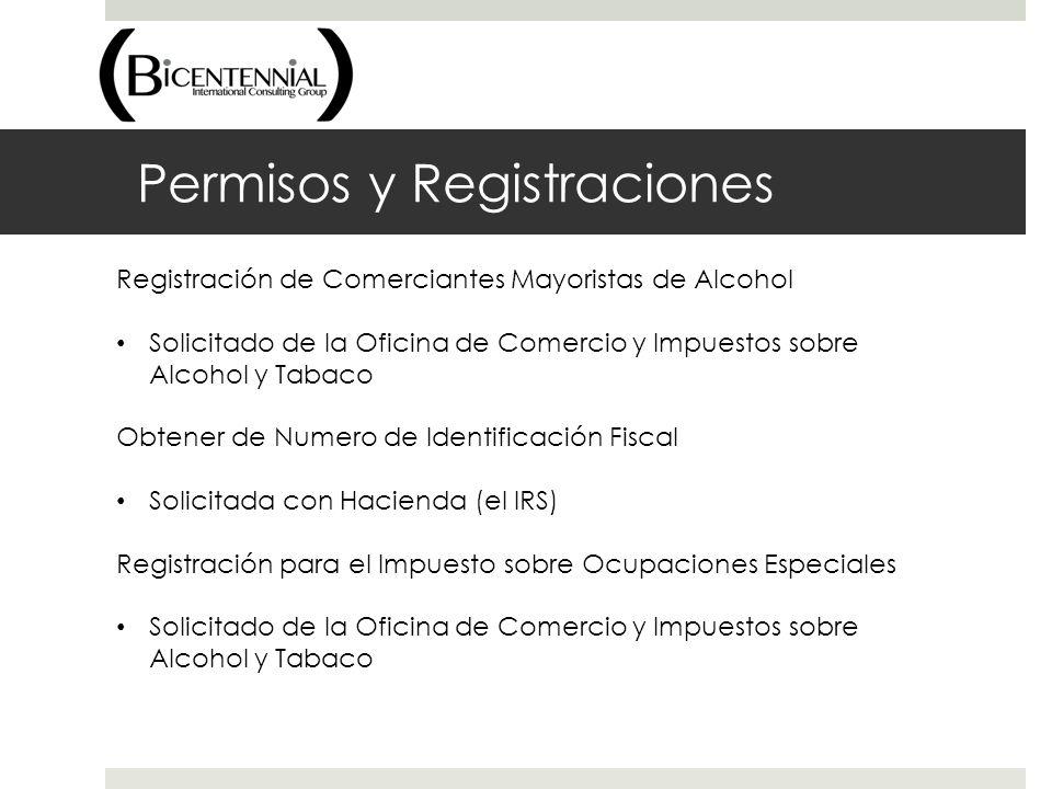 Permisos y Registraciones Registración de Comerciantes Mayoristas de Alcohol Solicitado de la Oficina de Comercio y Impuestos sobre Alcohol y Tabaco O