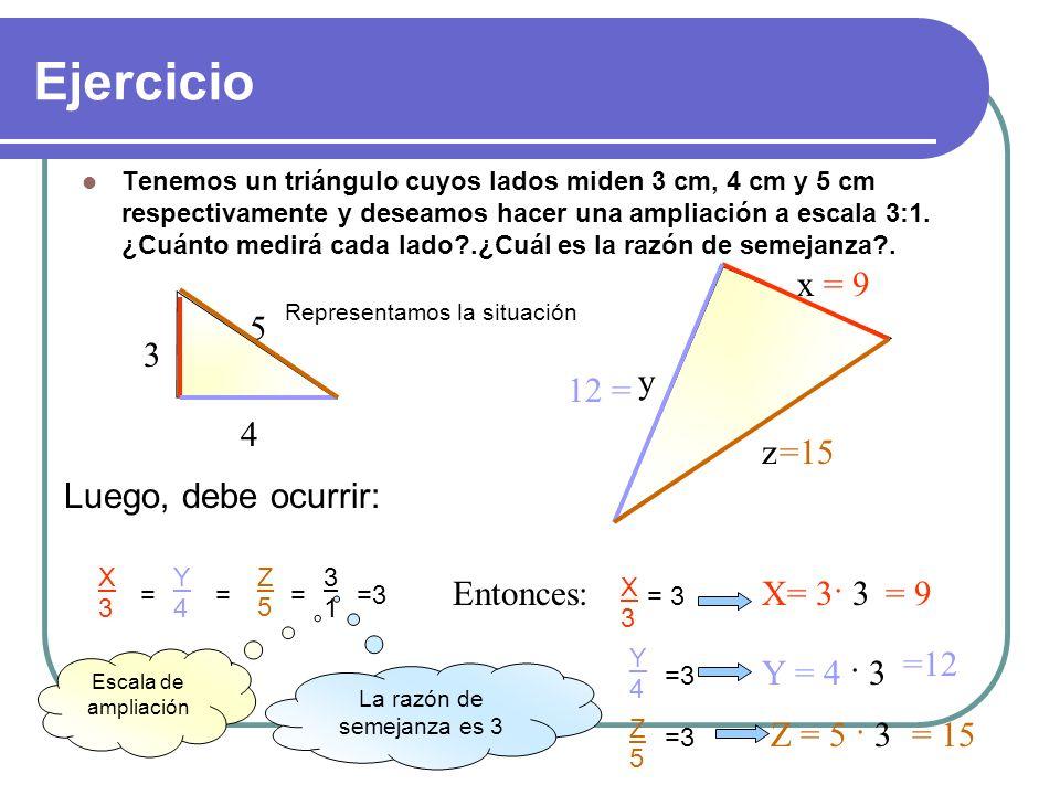 Ejercicio Conocemos las dimensiones de los lados de dos triángulos. Comprueba que son semejantes y halla la razón de semejanza. a) 8 cm, 10 cm, 12 cm