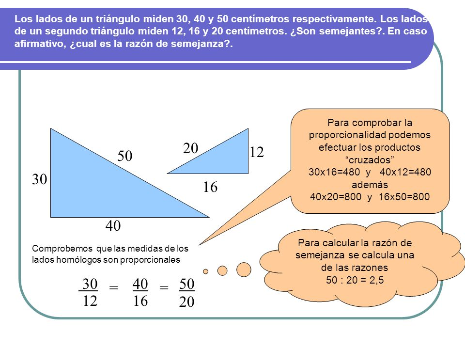 Ejercicio Tenemos un triángulo cuyos lados miden 3 cm, 4 cm y 5 cm respectivamente y deseamos hacer una ampliación a escala 3:1. ¿Cuánto medirá cada l