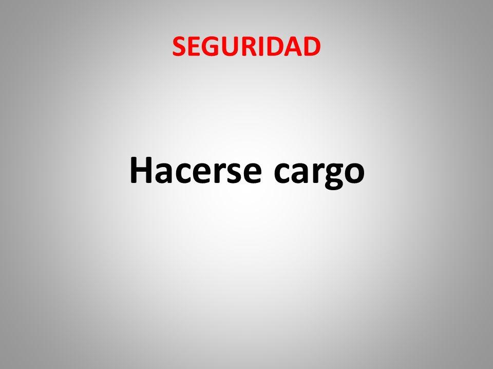 SEGURIDAD Hacerse cargo