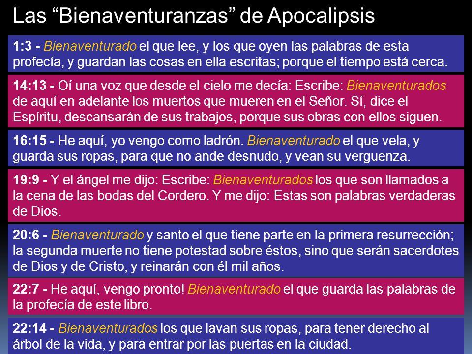 Las Bienaventuranzas de Apocalipsis 1:3 - Bienaventurado el que lee, y los que oyen las palabras de esta profecía, y guardan las cosas en ella escrita