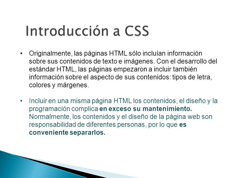 Originalmente, las páginas HTML sólo incluían información sobre sus contenidos de texto e imágenes.
