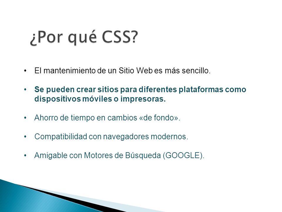 El mantenimiento de un Sitio Web es más sencillo.
