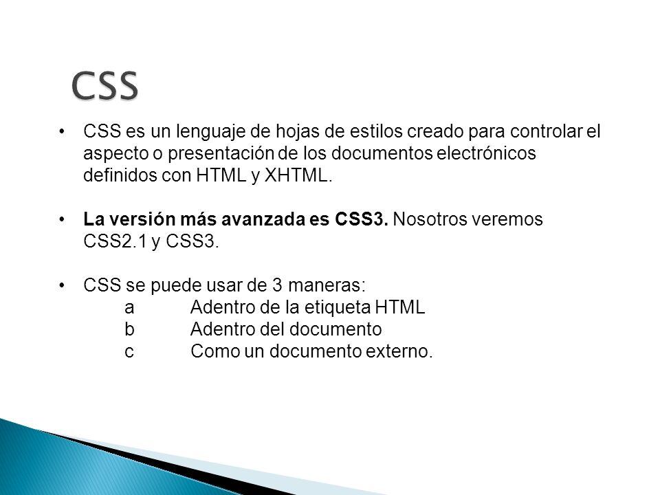 CSS es un lenguaje de hojas de estilos creado para controlar el aspecto o presentación de los documentos electrónicos definidos con HTML y XHTML.