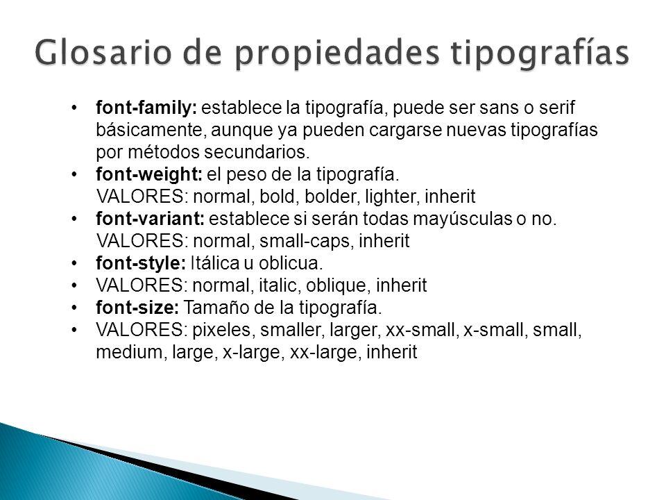 font-family: establece la tipografía, puede ser sans o serif básicamente, aunque ya pueden cargarse nuevas tipografías por métodos secundarios.