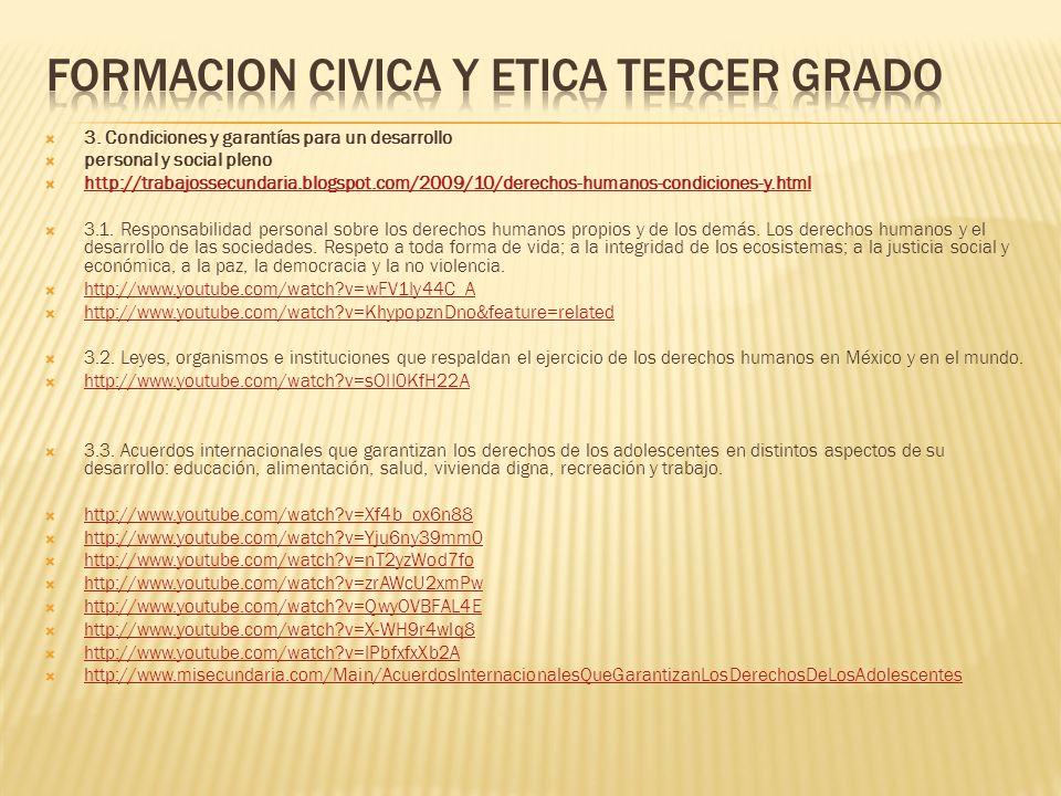 3. Condiciones y garantías para un desarrollo personal y social pleno http://trabajossecundaria.blogspot.com/2009/10/derechos-humanos-condiciones-y.ht