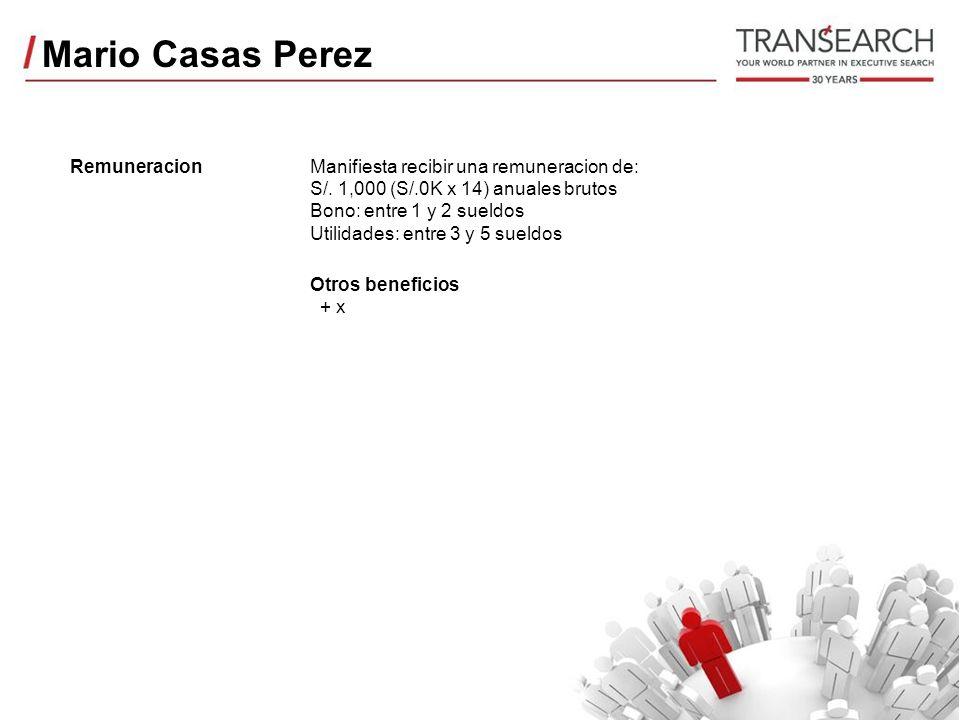 Mario Casas Perez RemuneracionManifiesta recibir una remuneracion de: S/.