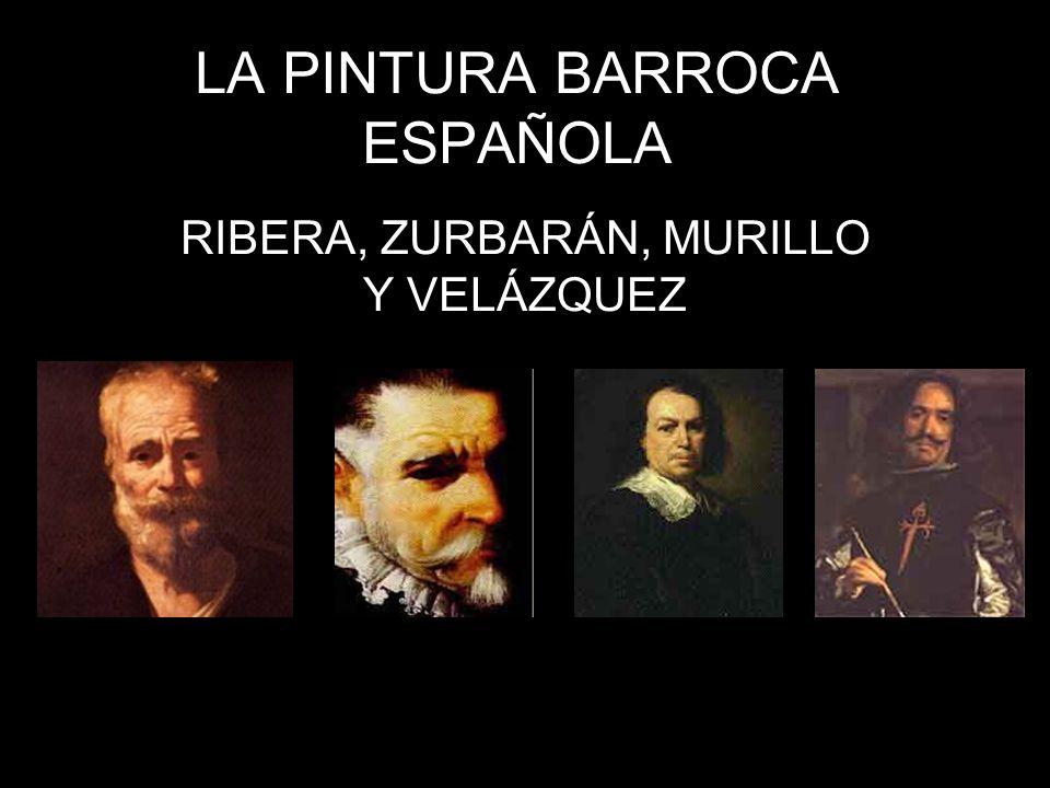 LA PINTURA BARROCA ESPAÑOLA RIBERA, ZURBARÁN, MURILLO Y VELÁZQUEZ