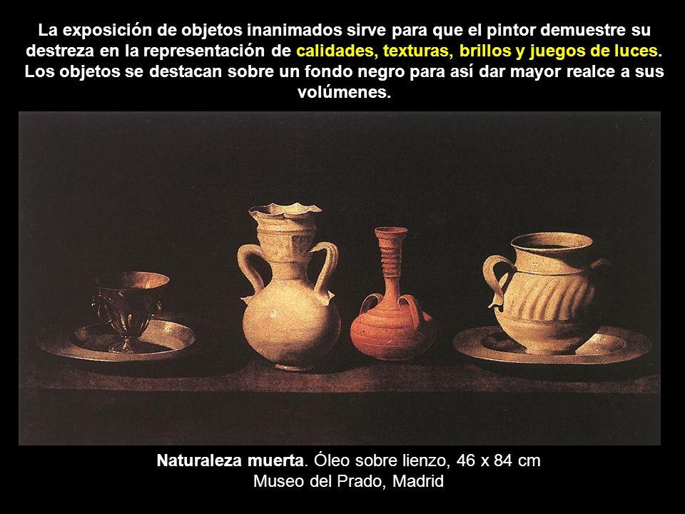 Naturaleza muerta. Óleo sobre lienzo, 46 x 84 cm Museo del Prado, Madrid La exposición de objetos inanimados sirve para que el pintor demuestre su des