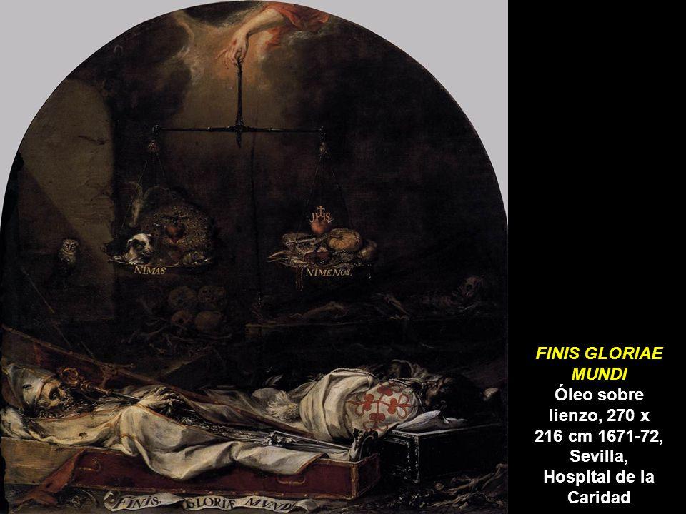 FINIS GLORIAE MUNDI Óleo sobre lienzo, 270 x 216 cm 1671-72, Sevilla, Hospital de la Caridad JUAN VALDÉS LEAL