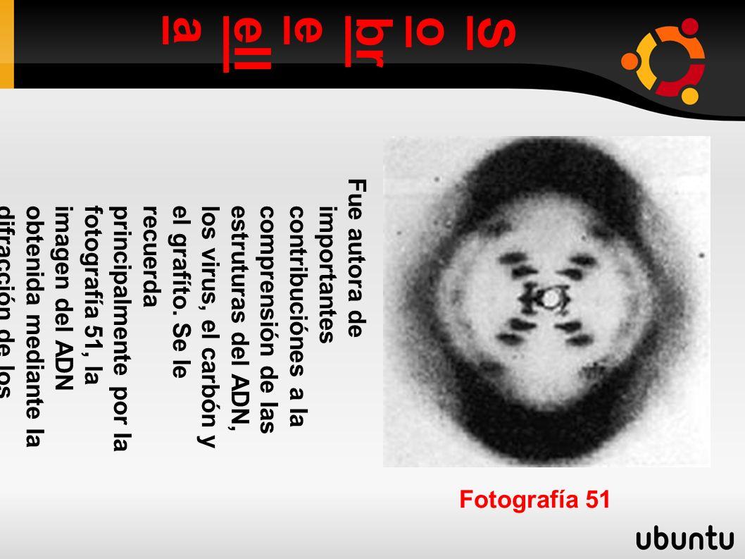 Sobreella Fue autora de importantescontribuciónes a lacomprensión de lasestruturas del ADN,los virus, el carbón yel grafíto.