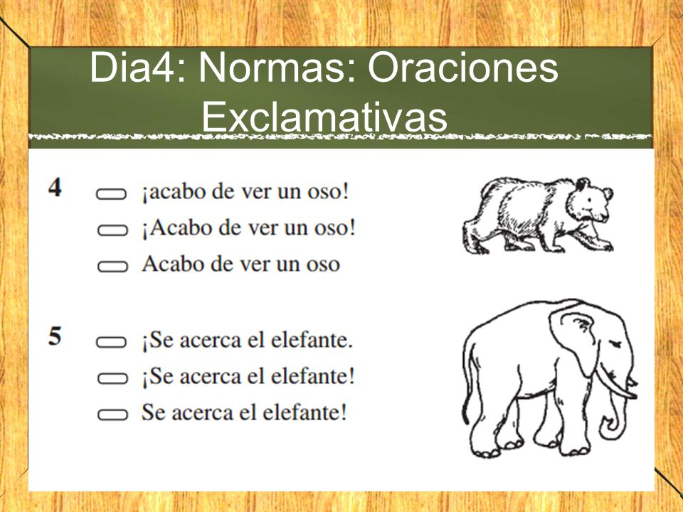 Dia4: Normas: Oraciones Exclamativas