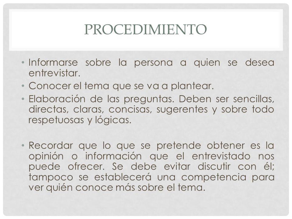 TIPOS DE ENTREVISTA A.Entrevista estructurada Llamada también formal o estandarizada.
