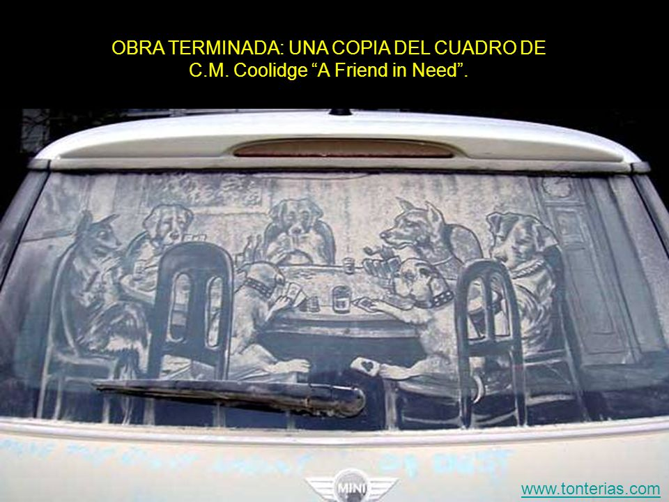OBRA TERMINADA: UNA COPIA DEL CUADRO DE C.M. Coolidge A Friend in Need. www.tonterias.com