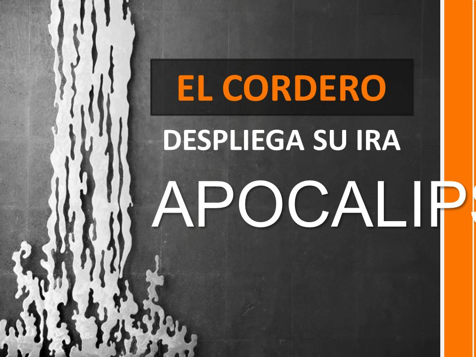 EL CORDERO DESPLIEGA SU IRA APOCALIPSIS 8