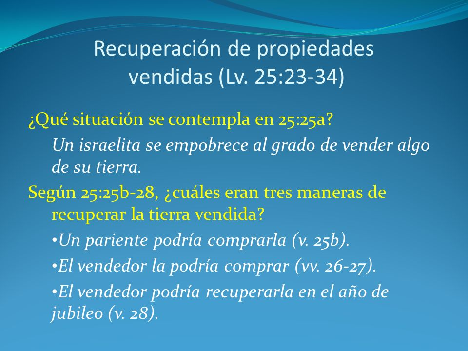 Recuperación de propiedades vendidas (Lv.25:23-34) ¿Qué situación se contempla en 25:25a.