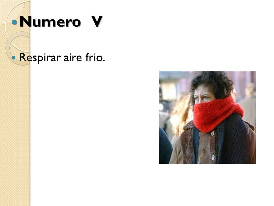 Numero V Numero V Respirar aire frio.