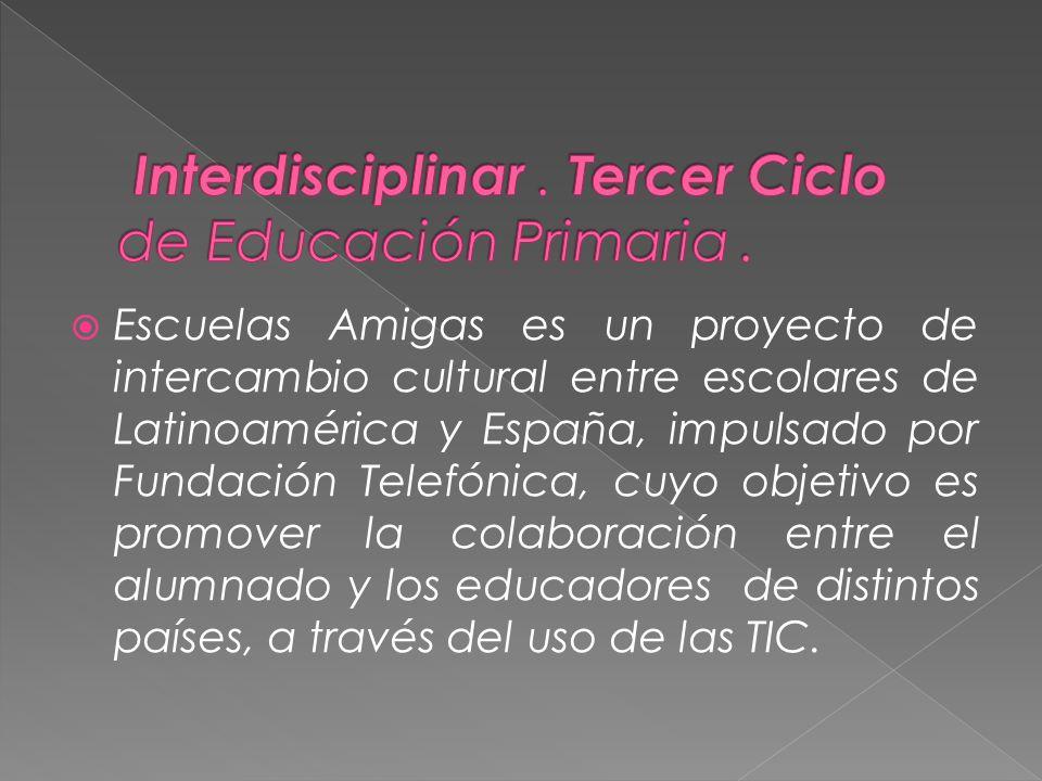 Escuelas Amigas es un proyecto de intercambio cultural entre escolares de Latinoamérica y España, impulsado por Fundación Telefónica, cuyo objetivo es promover la colaboración entre el alumnado y los educadores de distintos países, a través del uso de las TIC.