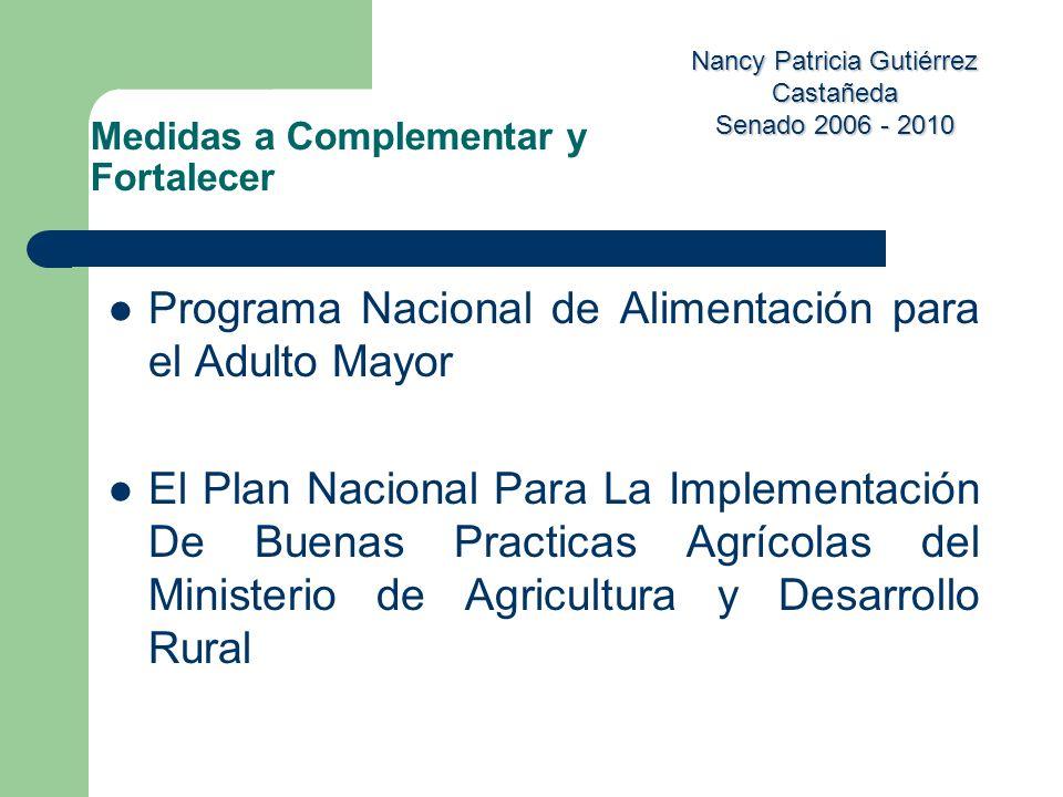 Nancy Patricia Gutiérrez Castañeda Senado 2006 - 2010 Programa Nacional de Alimentación para el Adulto Mayor El Plan Nacional Para La Implementación D
