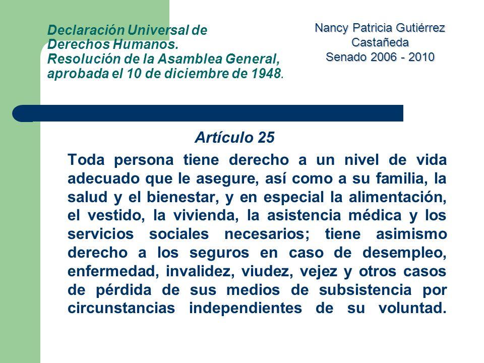 Nancy Patricia Gutiérrez Castañeda Senado 2006 - 2010 Declaración Universal de Derechos Humanos. Resolución de la Asamblea General, aprobada el 10 de