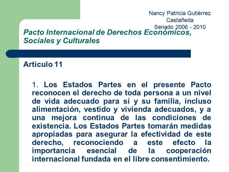 Nancy Patricia Gutiérrez Castañeda Senado 2006 - 2010 Pacto Internacional de Derechos Económicos, Sociales y Culturales Artículo 11 1. Los Estados Par