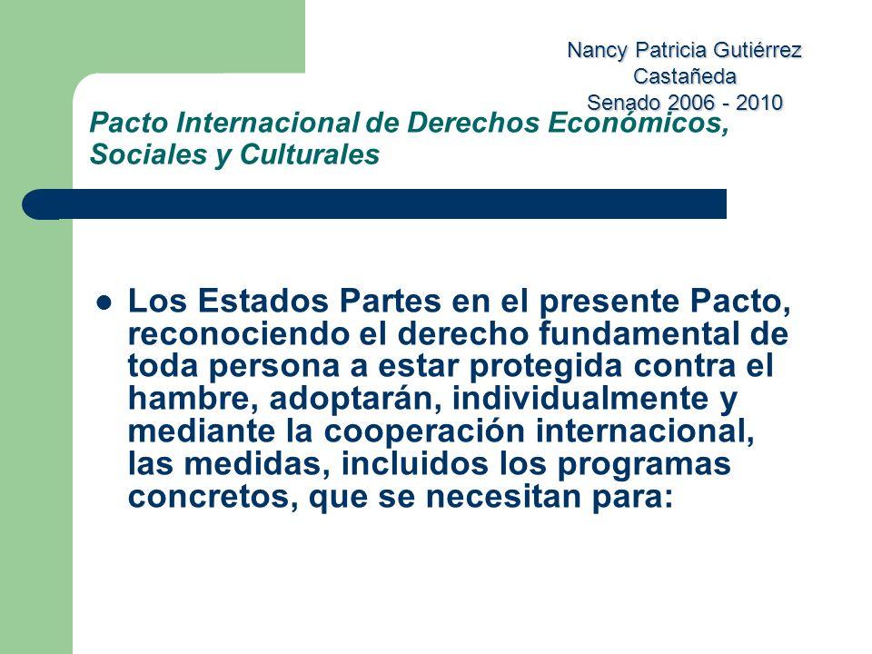 Nancy Patricia Gutiérrez Castañeda Senado 2006 - 2010 Pacto Internacional de Derechos Económicos, Sociales y Culturales Los Estados Partes en el prese
