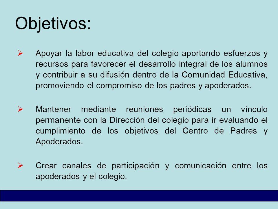 Objetivos: Apoyar la labor educativa del colegio aportando esfuerzos y recursos para favorecer el desarrollo integral de los alumnos y contribuir a su