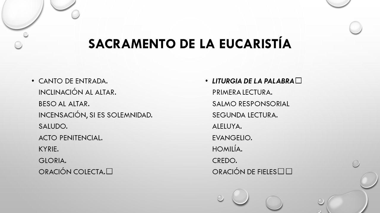 SACRAMENTO DE LA EUCARISTÍA CANTO DE ENTRADA.INCLINACIÓN AL ALTAR.