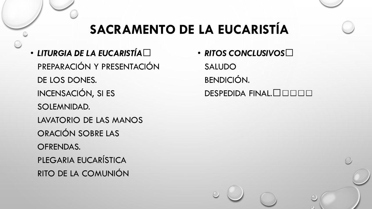 SACRAMENTO DE LA EUCARISTÍA LITURGIA DE LA EUCARISTÍA PREPARACIÓN Y PRESENTACIÓN DE LOS DONES.