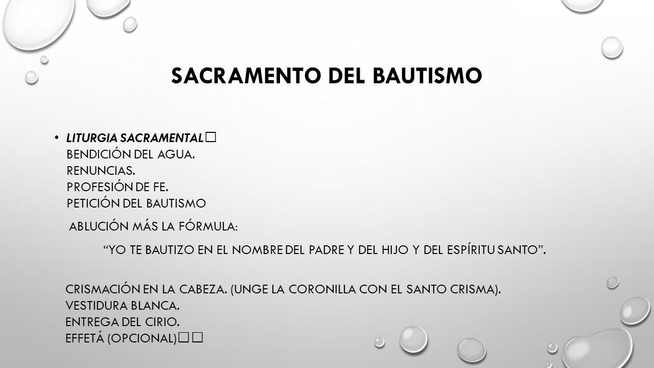 SACRAMENTO DEL BAUTISMO LITURGIA SACRAMENTAL BENDICIÓN DEL AGUA.