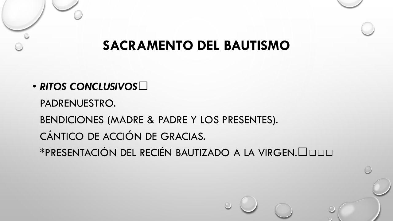 SACRAMENTO DEL BAUTISMO RITOS CONCLUSIVOS PADRENUESTRO.