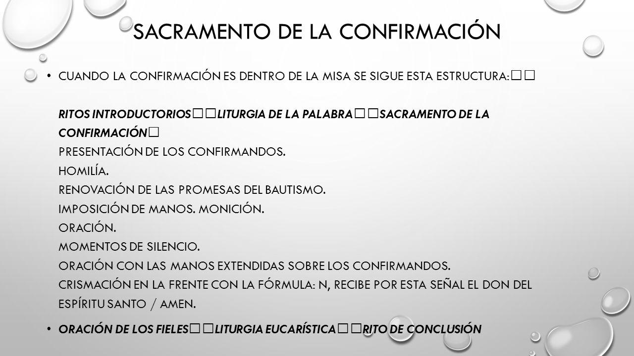 SACRAMENTO DE LA CONFIRMACIÓN CUANDO LA CONFIRMACIÓN ES DENTRO DE LA MISA SE SIGUE ESTA ESTRUCTURA: RITOS INTRODUCTORIOS LITURGIA DE LA PALABRA SACRAMENTO DE LA CONFIRMACIÓN PRESENTACIÓN DE LOS CONFIRMANDOS.