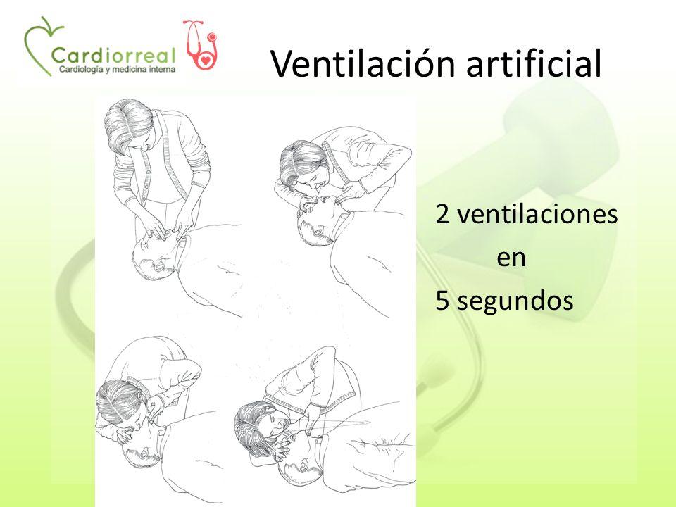 Ventilación artificial 2 ventilaciones en 5 segundos