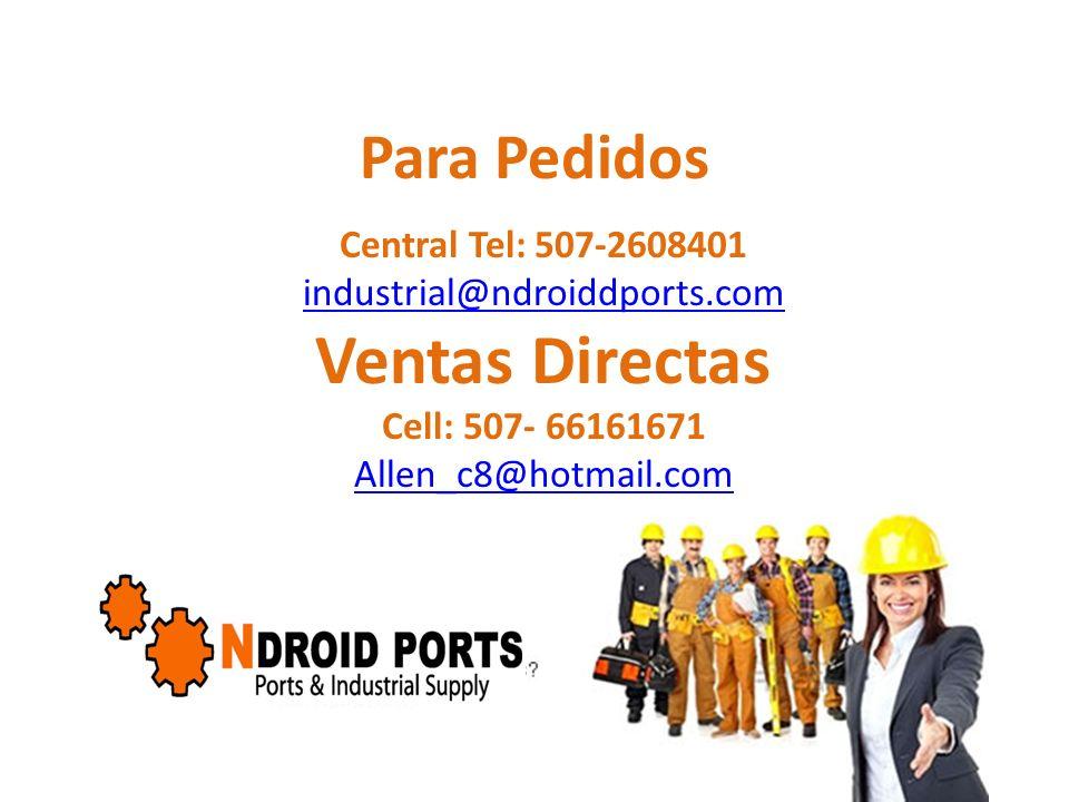 Para Pedidos Central Tel: 507-2608401 industrial@ndroiddports.com Ventas Directas Cell: 507- 66161671 Allen_c8@hotmail.com