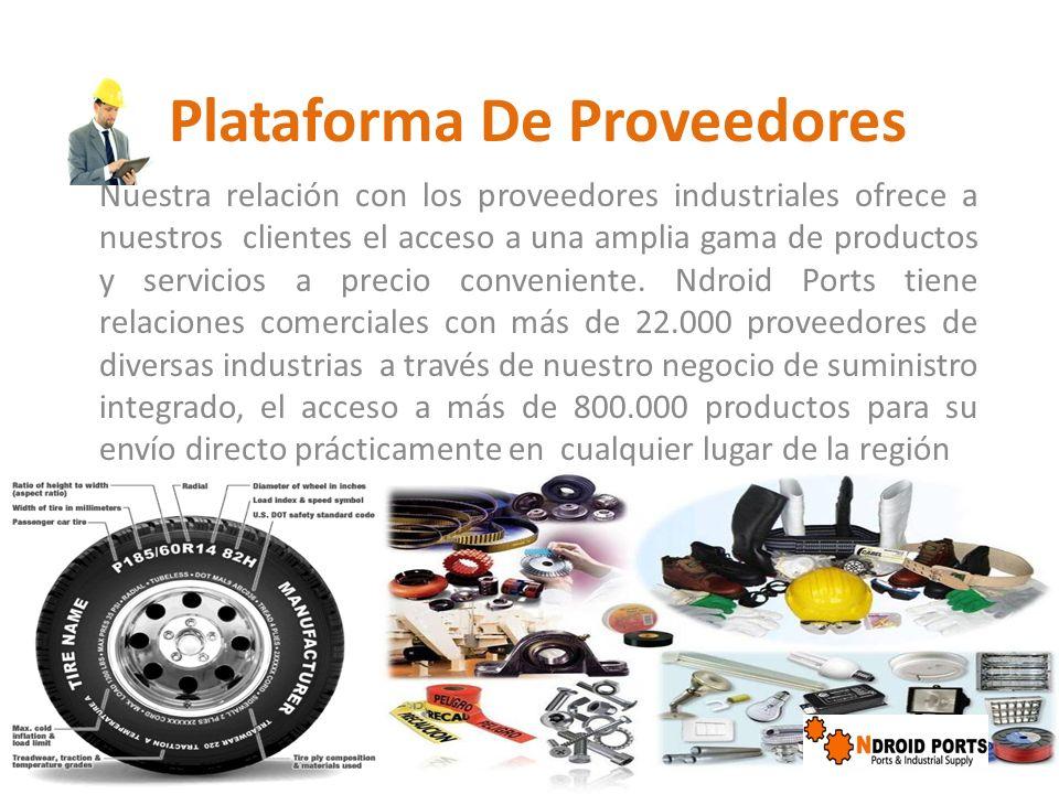 Plataforma De Proveedores Nuestra relación con los proveedores industriales ofrece a nuestros clientes el acceso a una amplia gama de productos y serv