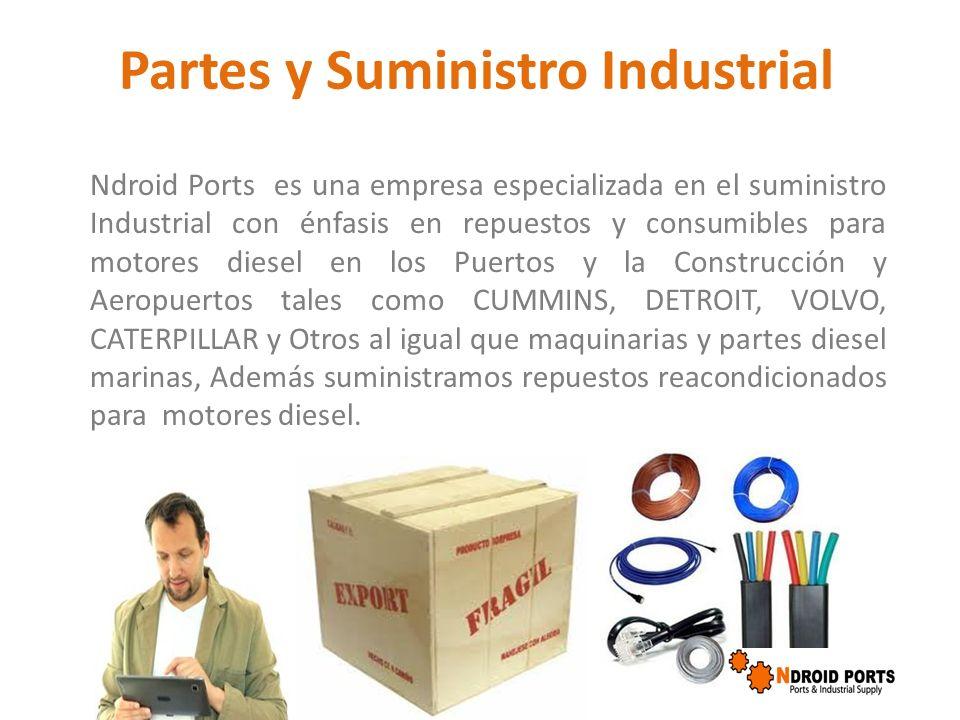 Partes y Suministro Industrial Ndroid Ports es una empresa especializada en el suministro Industrial con énfasis en repuestos y consumibles para motor