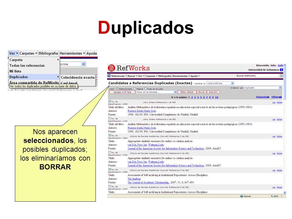 Duplicados Nos aparecen seleccionados, los posibles duplicados; los eliminaríamos con BORRAR