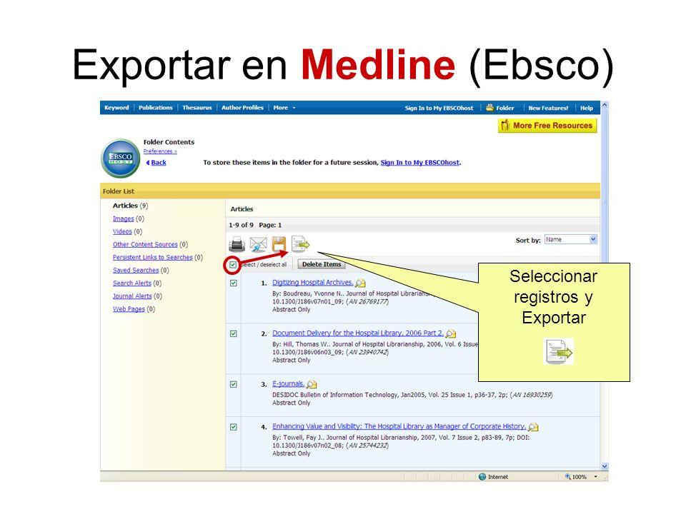 Exportar en Medline (Ebsco) Seleccionar registros y Exportar