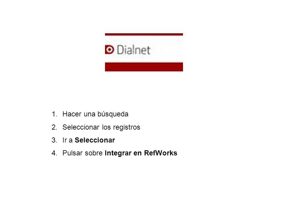 1.Hacer una búsqueda 2.Seleccionar los registros 3.Ir a Seleccionar 4.Pulsar sobre Integrar en RefWorks