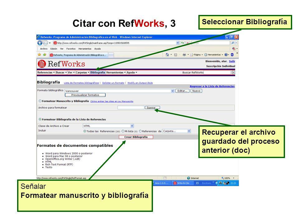 Seleccionar Bibliografía Recuperar el archivo guardado del proceso anterior (doc) Señalar Formatear manuscrito y bibliografía