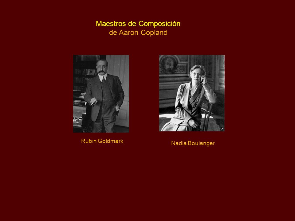 Maestros de Composición de Aaron Copland Rubin Goldmark Nadia Boulanger