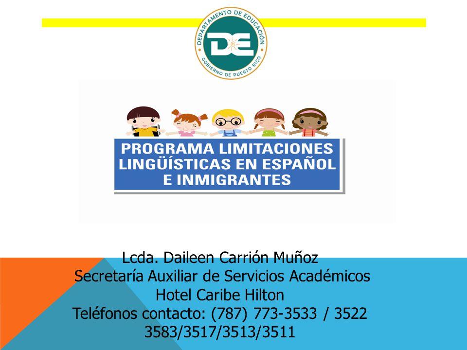 PASO 7: SALIDA DEL PROGRAMA - Si el estudiante obtiene un número de cuatro (4) ó cinco (5) en la prueba anual del lenguaje- este resultado es considerado PROFICIENTE.
