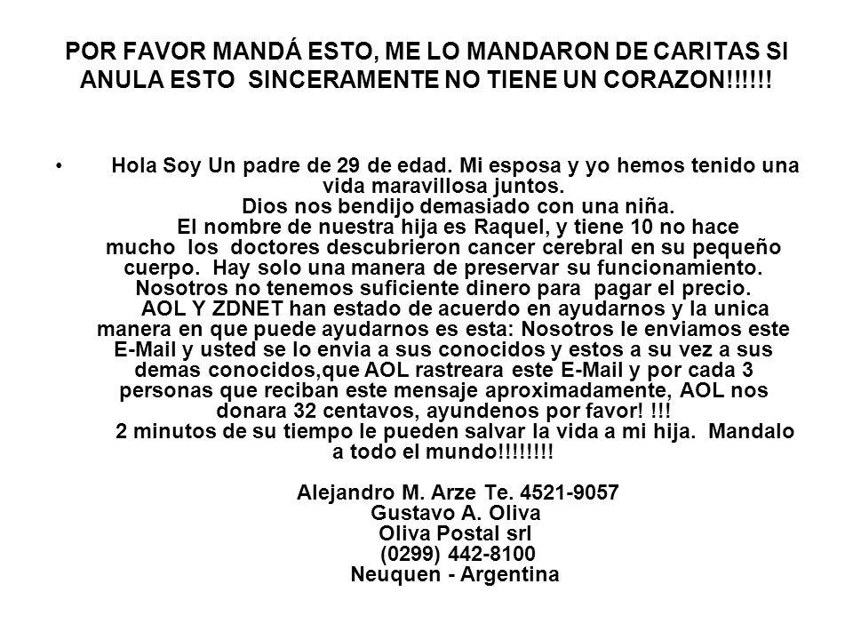 POR FAVOR MANDÁ ESTO, ME LO MANDARON DE CARITAS SI ANULA ESTO SINCERAMENTE NO TIENE UN CORAZON!!!!!! Hola Soy Un padre de 29 de edad. Mi esposa y yo h