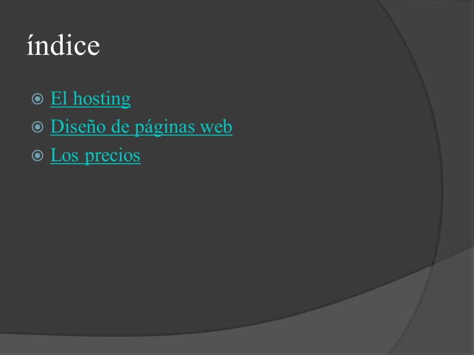 índice El hosting Diseño de páginas web Los precios