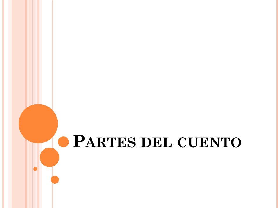 P ARTES DEL CUENTO